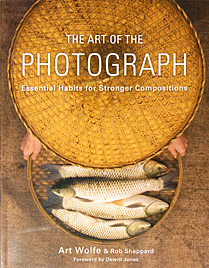 Art Wolfe & Rob Sheppard, The Art of Photograph Art Wolfe & Rob Sheppard, The Art of Photograph