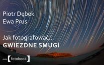 Jak fotografować… Gwiezdne smugi Jak fotografować… Gwiezdne smugi