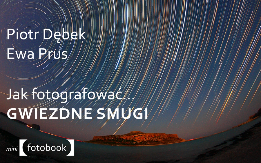 Piotr Dębek, Jak fotografować gwiezdne smugi
