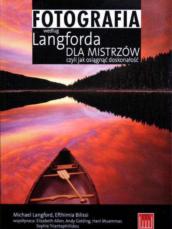 Michael Langford, Efthimia Bilissi i in., Fotografia według Langforda dla mistrzów, czyli jak osiągnąć doskonałość