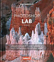 Dan Margulis, Photoshop LAB. Zagadka kanionu Dan Margulis, Photoshop LAB. Zagadka kanionu