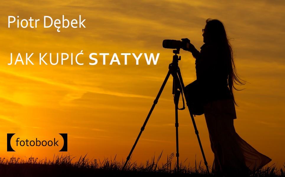 Poradnik fotograficzny - Jak kupić statyw