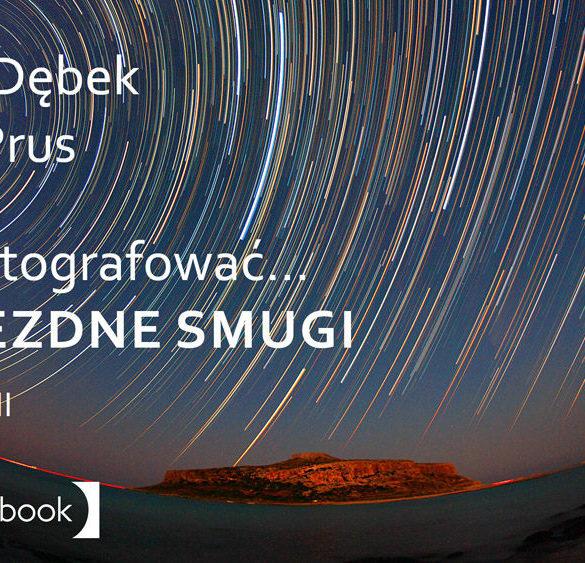 Jak fotografować gwiezdne smugi ebook