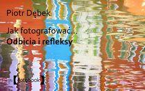 Jak fotografować odbicia i refleksy