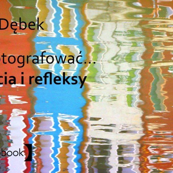 Jak fotografować odbicia i refleksy ebook